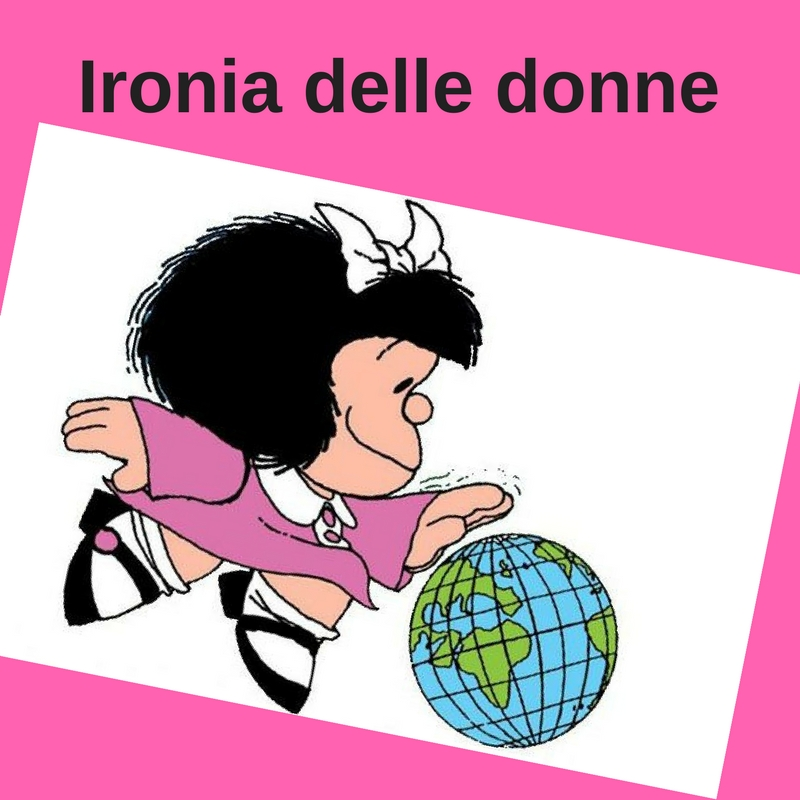 Ironia delle donne donna energia blog