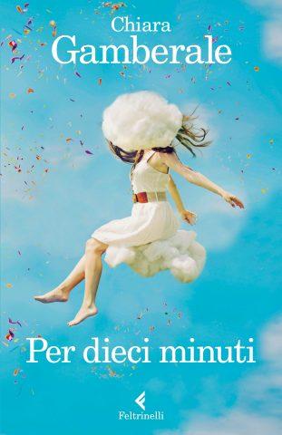 Chiara Gamberale per dieci minuti libro settembre donna energia blog